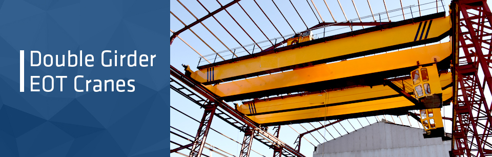Double Girder Crane Manufacturer in India